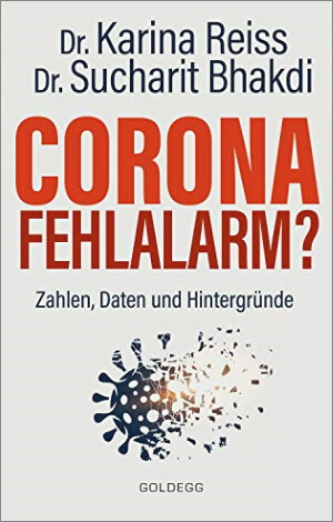 Karina Reiß & Sucharit Bhakdi, Corona Fehlalarm?, 2020
