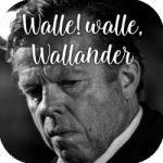 Walle! walle, Wallander