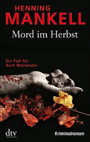 Henning Makell, Mord im Herbst, 2013